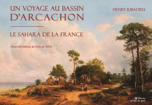 un voyage au Bassin d'Arcachon editions bas du pave