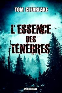 tom clearlake essence des tenebres