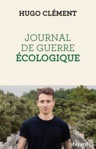 livre hugo clement journal guerre ecologique
