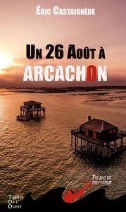 28 aout a Arcachon Castaignede